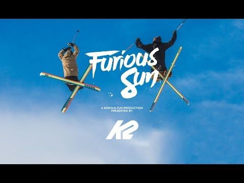 Furious Sun – A K2 Skis Serious Fun Production