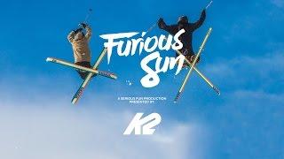 Furious Sun - A K2 Skis Serious Fun Production
