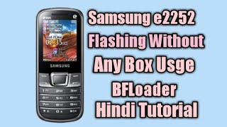 How To Flash Samsung GT-E2252 in Hindi by  Happy for You