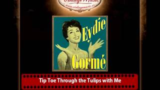 Eydie Gorme – Tip Toe Through the Tulips with Me