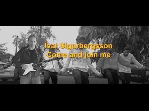 Ívar Sigurbergsson - Come And Join Me