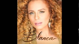 Blanca - If You Say Go (Official Audio)