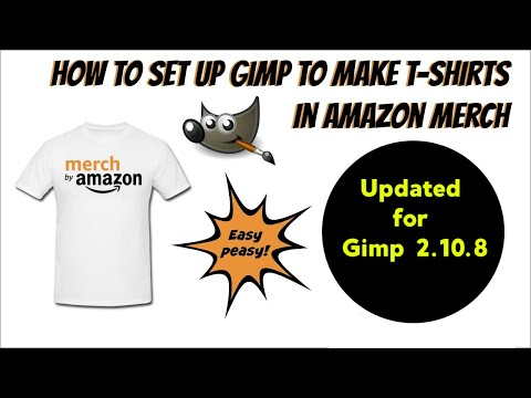 How To Set Up Gimp 2.10.8 To Make T-Shirts In Amazon Merch thumbnail