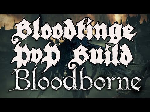 Bloodborne - The Bloodstained Wanderer - Bloodtinge PvP/PvE Build