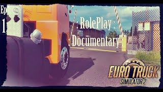 EuroTruckers  : Dave on the roll. Ep1 - RolePlay :: EuroTruckSimulator 2