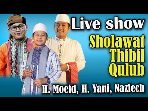 Sholawat Thibil Qulub   H. Moeid, H.Yani, Naziech  (Live)