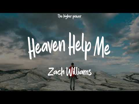 Zach Williams - Heaven Help Me (lyrics)