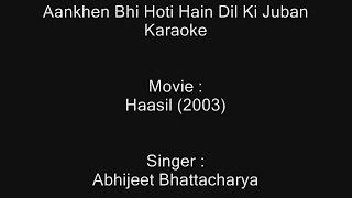 Aankhen Bhi Hoti Hain Dil Ki Juban - Karaoke - Haasil (2003) - Abhijeet Bhattacharya - Customized