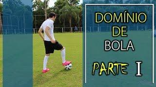 DOMÍNIO DE BOLA - PARTE I