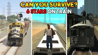 GTA : CAN YOU SURVIVE 6 STARS ON TRAIN IN EVERY GTA?