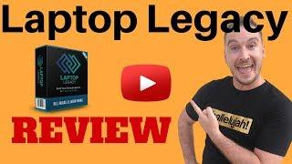 Laptop Legacy Review - Huge BONUS Package [laptop legacy review]