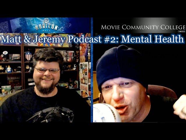 Matt & Jeremy Podcast #2: Mental Health and More!
