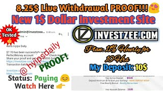 8.25$ Live PROOF! New 1 Dollar Hyip Investment Site #investzee. 0Days. My Deposit: 10$ - Hyips daily
