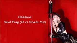 Madonna - Devil Pray (M vs Cicada Mix)