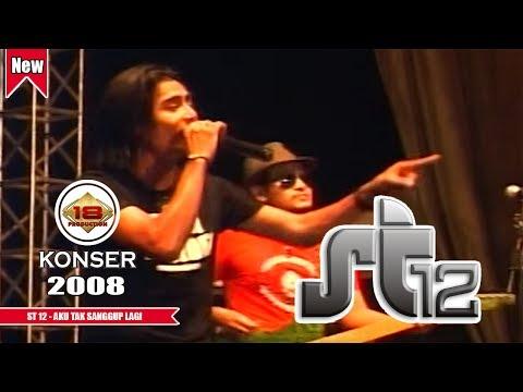 ST 12 - AKU TAK SANGGUP LAGI (LIVE KONSER KALIMANTAN TIMUR 2008)
