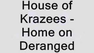 Watch House Of Krazees Home On Deranged video