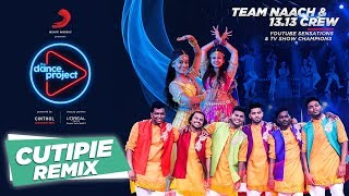 The Cuitepie Song - Remix| Classic Indian Wedding |Team Naach | 13.13 | The Dance Project