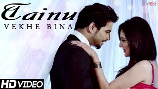 "Tainu Vekhe Bina ""Ravi Raj""  