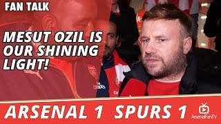 Mesut Ozil Is Our Shining Light!  | Arsenal 1 Spurs 1