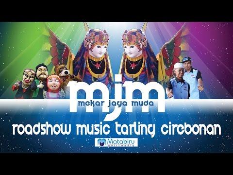 BUROK MJM ROADSHOW - FULL LAGU TARLING CIREBONAN