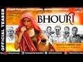 Bhouri - Official Movie Teaser | Raghuveer Yadav, Masha Paur, Aditya Pancholi & Kunika