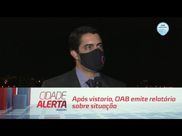 Após vistoria, OAB emite relatório sobre situação do presídio Cyridião Durval
