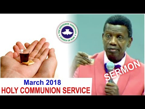 Pastor E.A Adeboye Sermon @ RCCG March 2018 HOLY COMMUNION SERVICE
