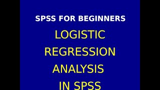 28  Logistic Regression Analysis  & Interpretation in SPSS