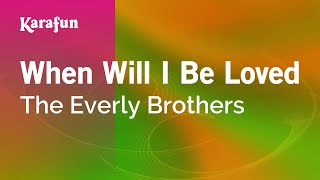 Karaoke When Will I Be Loved - The Everly Brothers *