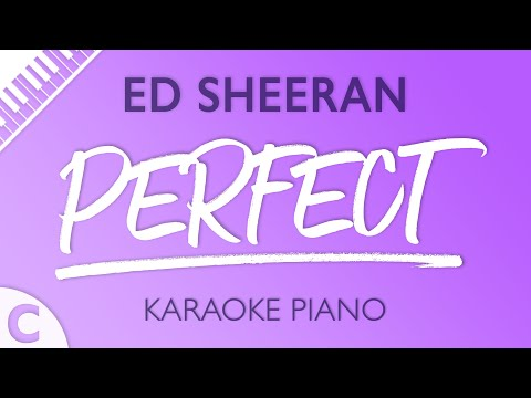 Perfect (Higher Key Of C) [Piano Karaoke Instrumental] Ed Sheeran