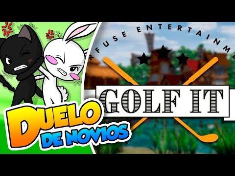 ¡Hole in One! |#108| Duelo de novios (Golf it) DSimphony y Naishys