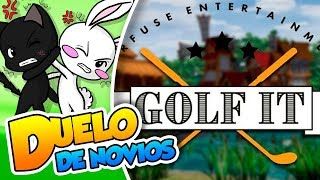 ¡Hole in One! |#108| Duelo de novios (Golf it) DSimphony y Naishys