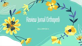 OT Orthopedic — Bedah Jurnal Kelompok 5 OT UI