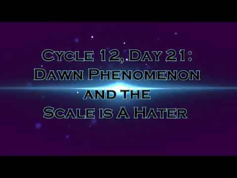 ttc-cycle-12,-day-21:-dawn-phenomenon-and-the-scale-is-a-hater