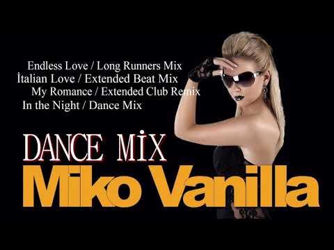 Miko Vanilla - Endless Love / Long Runners Mix,Dance Compilation ( İtalo Disco )