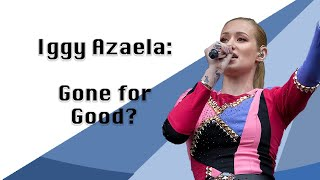 Iggy Azalea: Gone For Good?
