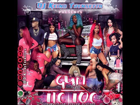 """MAY 2018 DAGGERING/WHINING MIX FOR THE LADIES!!! """"GUM vs TIC TOC"""" VOL 2 FT SPICE, VYBZ KARTEL & MORE"""