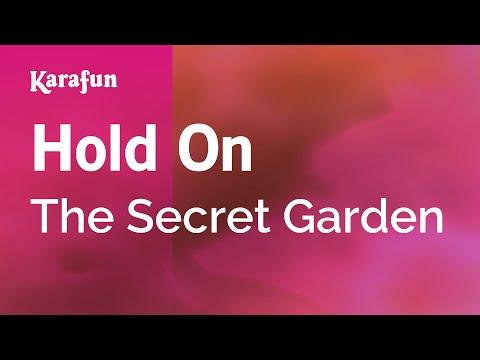 Karaoke Hold On - The Secret Garden *