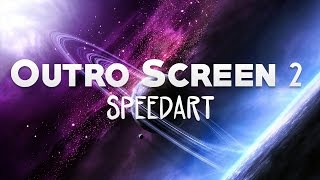 SpeedArts (Episode 4) - My Outro Screen