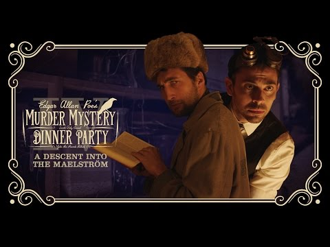 Edgar Allan Poe's Murder Mystery Dinner Party Ch. 4: A Descent Into the Maelström