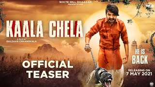 Gulzaar Chhaniwala : Kaala Chela (Teaser) | Releasing On 7th May | White Hill Dhaakad