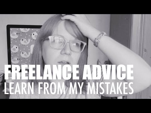 Freelance Advice - Learn From My Mistakes