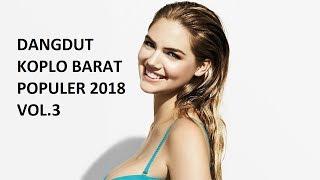 Top Hits -  Dangdut Koplo Barat Populer 2018 Vol 3