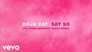 Doja Cat - Say So (Jax Jones Midnight Snack Remix) (Audio)