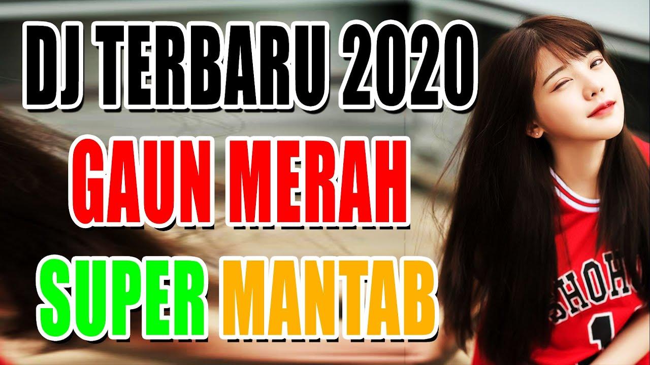 DJ GAUN MERAH TERBARU 2020 | DJ TIK TOK VIRAL TERBARU 2020