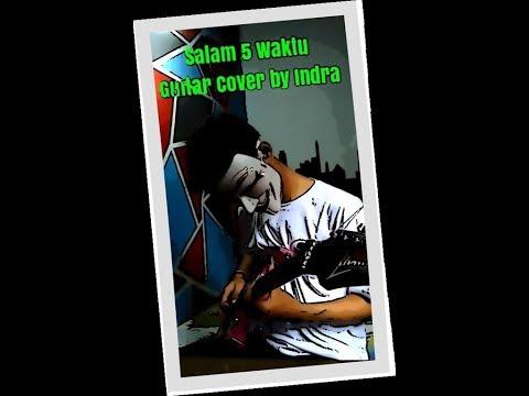 Salam Lima Waktu  Wali Band Cover Guitar by Indra Mungkinkah