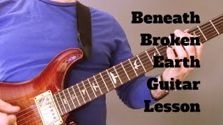 paradise lost - beneath broken earth guitar lesson