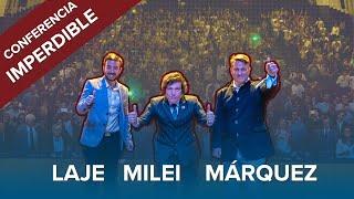 Laje / Milei / Marquez - Nuevos ataques a la Libertad - Conferencia Completa