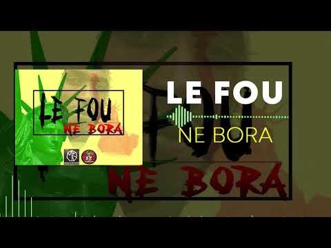 Le Fou - Ne Bora (Son Officiel)