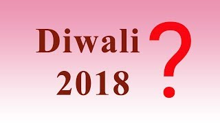 Diwali 2018 - When is Deepavali 2018? Date & Day